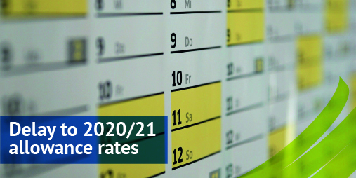 Delay to 2020/21 tax allowance rates