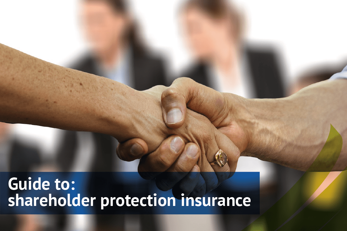 what is shareholder protection insurance and why do you need it?